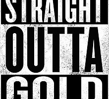 STRAIGHT OUTTA GOLD by Ntinho