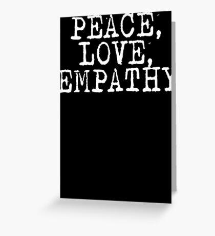 Peace Love Empathy Grunge T Shirt Greeting Card