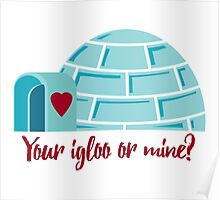 Your igloo or mine? Poster