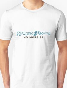 No more BS Unisex T-Shirt