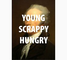 YOUNG, SCRAPPY, & HUNGRY  Unisex T-Shirt