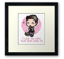 I Love You more than Dean Loves Pie Framed Print
