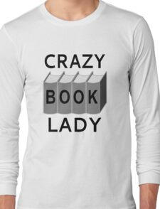 Crazy Book Lady Long Sleeve T-Shirt