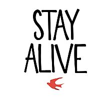 Stay Alive Photographic Print