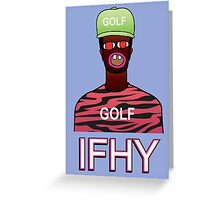 IFHY / Tyler the Creator Greeting Card