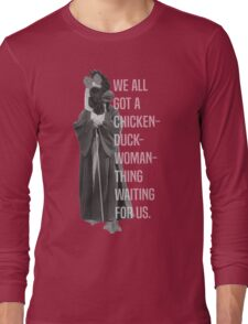 Chicken-Duck-Woman-Thing Long Sleeve T-Shirt