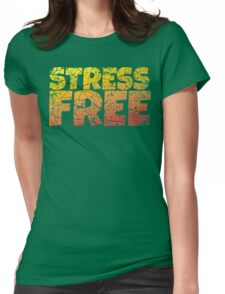 Stress Free Womens Fitted T-Shirt