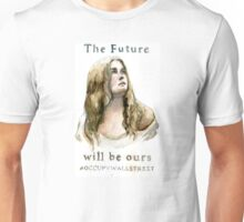 The Future Will Be Ours Unisex T-Shirt