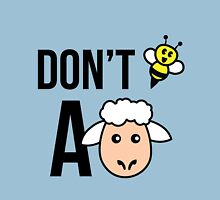 Don't Be A Sheep Unisex T-Shirt