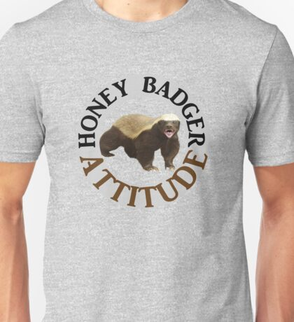 Honey Badger Attitude Unisex T-Shirt