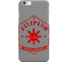 Filipino Since Birth Design iPhone Case/Skin