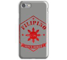 Filipino Since Birth Design iPhone Case/Skin