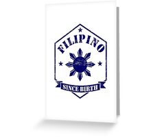 Filipino Since Birth Design Greeting Card