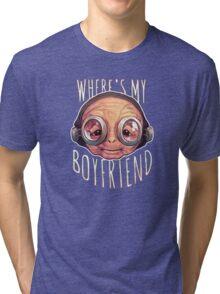 Where's My Boyfriend? Tri-blend T-Shirt