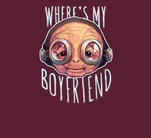 Where's My Boyfriend? Unisex T-Shirt