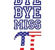 Bye Bye Miss American Pi by monsterplanet