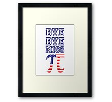 Bye Bye Miss American Pi Framed Print