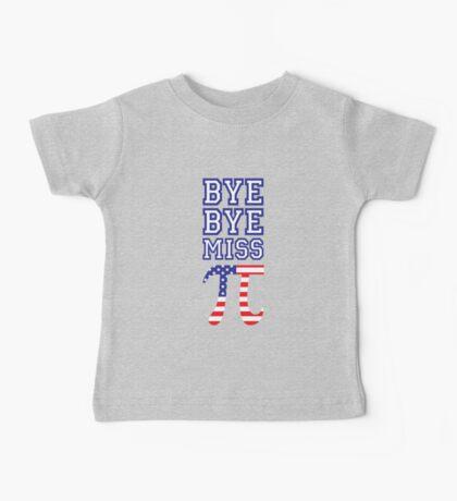 Bye Bye Miss American Pi Baby Tee