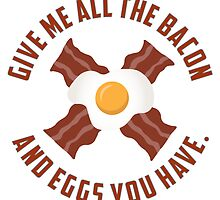 Give Me All The Bacon And Eggs You Have - Sticker by callmehiwatt