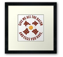 Give Me All The Bacon And Eggs You Have - Parks & Recreation Framed Print