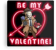 Be My Nick Valentine Metal Print