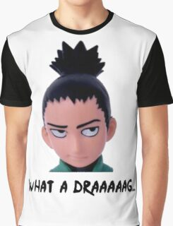 Shikamaru - What a drag Graphic T-Shirt