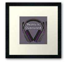 Reality is overrated Framed Print