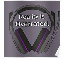 Reality is overrated Poster