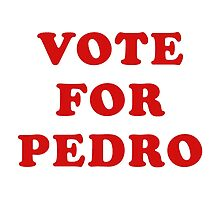 VOTE FOR PEDRO by eattheworldraw