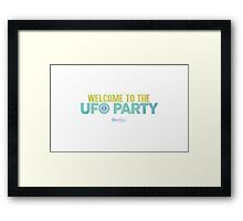 Welcome to the UFO Party Framed Print