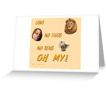 Lions, and Tigers, and Bears, Oh My (Dorothy, lion, scarecrow, tinman, wizard of Oz) Greeting Card