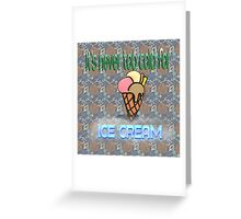 It's never too cold for ice cream Greeting Card