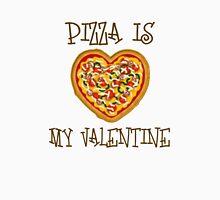 Pizza Is My Valentine Unisex T-Shirt