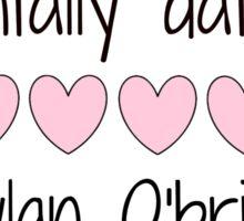 mentally dating Dylan O'brien Sticker