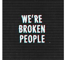 We're Broken People by girlsbiteback