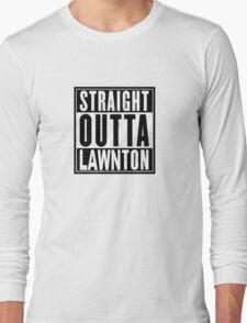 Straight Outta Lawnton Long Sleeve T-Shirt