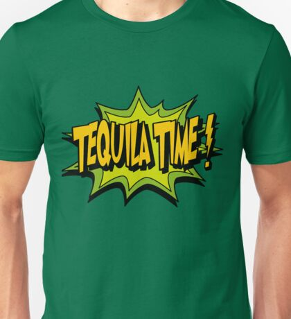 tequila time is always Unisex T-Shirt
