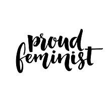 Proud feminist Photographic Print