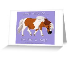 Pony on a diet Greeting Card