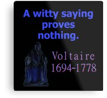 A Witty Saying - Voltaire Metal Print
