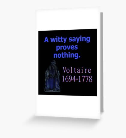 A Witty Saying - Voltaire Greeting Card