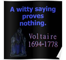 A Witty Saying - Voltaire Poster