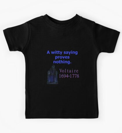 A Witty Saying - Voltaire Kids Tee