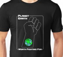 Planet Earth -- Worth Fighting For Unisex T-Shirt