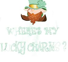 WHERE IS MY LUCKY CHARMS? by HotTShirts