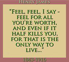 Feel Feel I Say - H James by CrankyOldDude