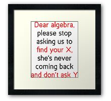 Dear Algebra Framed Print