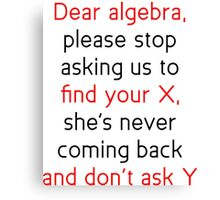 Dear Algebra Canvas Print
