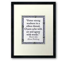 Fetter Strong Madness - Shakespeare Framed Print