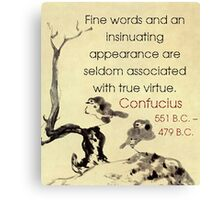 Fine Words And An Insinuating Appearance - Confucius Canvas Print